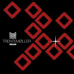 Trentemoller - Moan