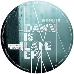 Inofaith - Dawn Is Late