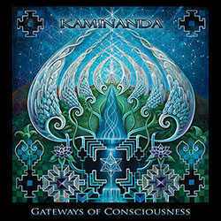 Kaminanda Gateways Of Consciousness