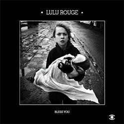 Lulu Rouge - Bless You