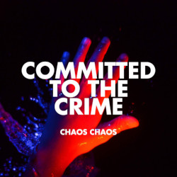 Chaos Chaos -Committed To The Crime