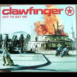 Clawfinger - Out To Get Me