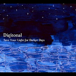 Digitonal - Save Your Light For Darker Days