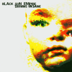 Black Sun Empire - Driving Insane