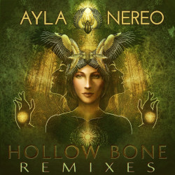 Ayla Nereo - Hollow Bone Remixes