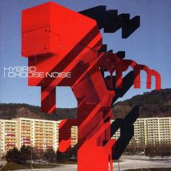 Hybrid - I Choose Noise