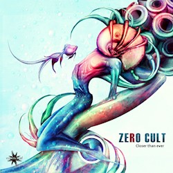 Zero Cult - Closer Than Ever